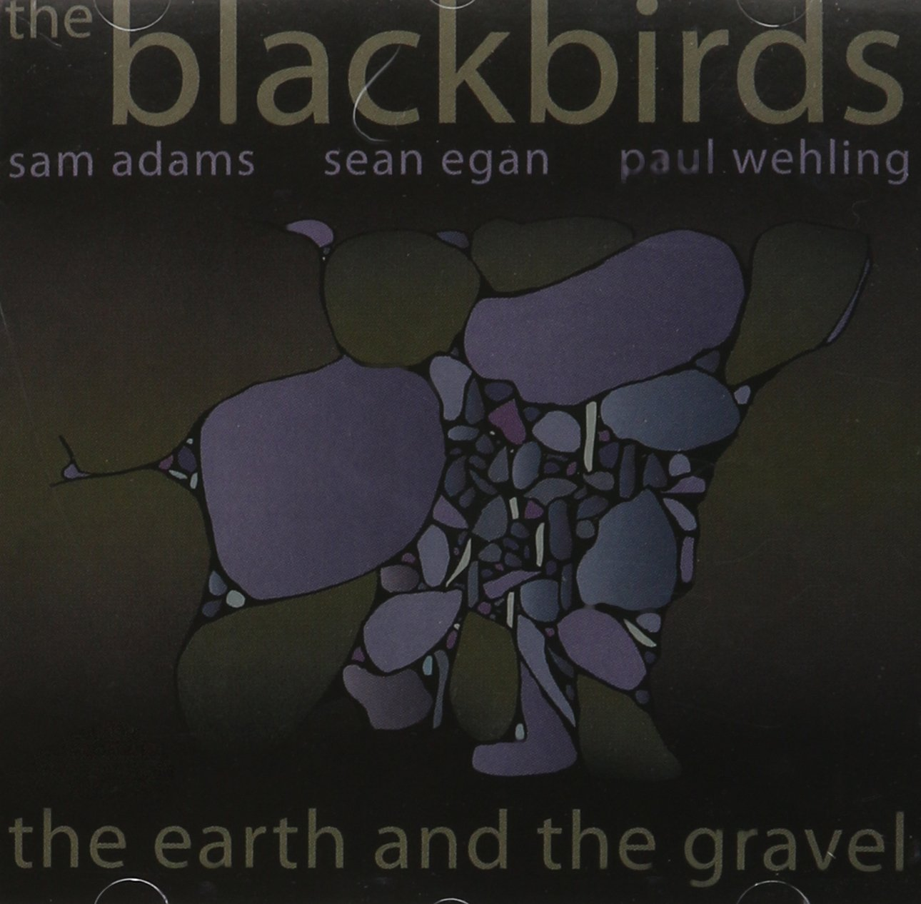 The Blackbirds: The Earth and the Gravel